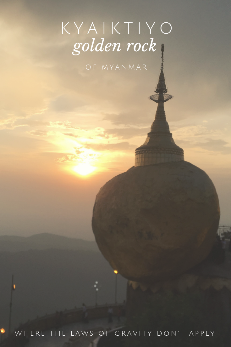 Kyaiktiyo, the golden rock of Myanmar, where the laws of gravity don't apply.